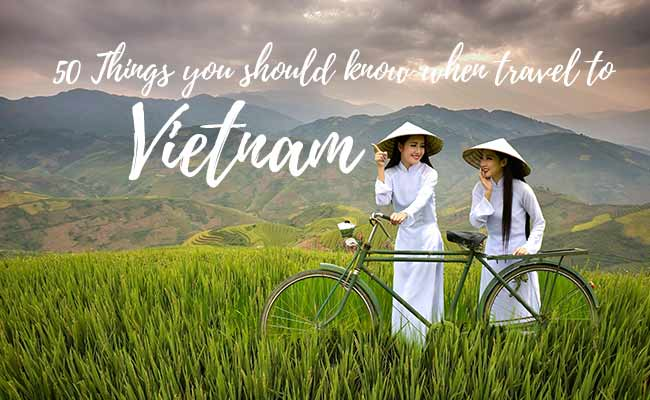 50 Things You should Know before Traveling to Vietnam