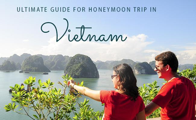 Ultimate Guide For Honeymoon Trip In Vienam