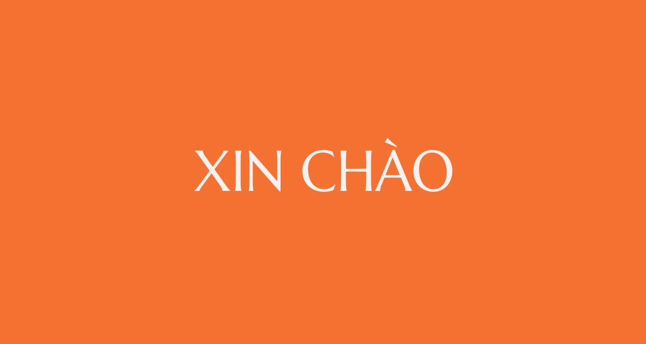 """Xin chào"" is a formal greeting when you first meet strangers in Vietnam"