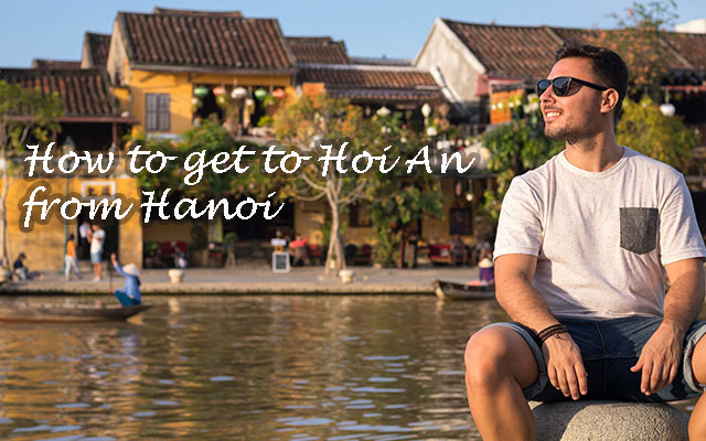 How to get to Hoi An from Hanoi